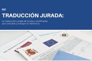 la-traduccion-jurada-de-titulos-y-certificados-para-estudiar-y-trabajar-en-alemania