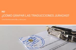 Cómo grapar las traducciones juradas